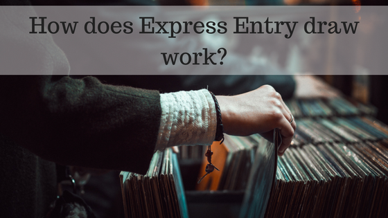 How does Express Entry draw work